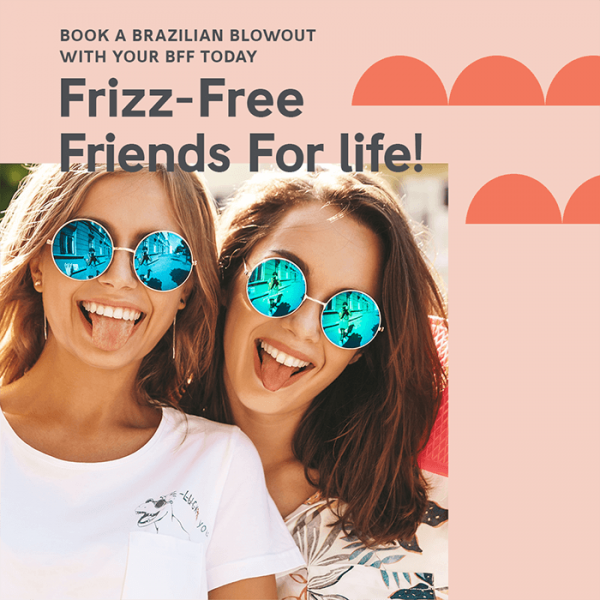 Book a brazilian blowout with your friends