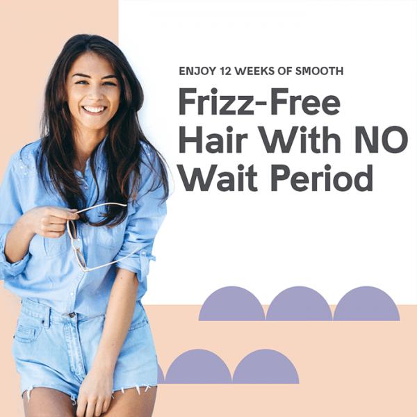 Enjoy 12 weeks of frizz-free hair